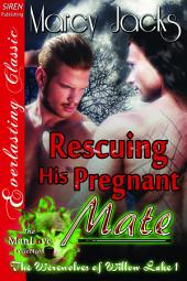 Rescuing His Pregnant Mate [The Werewolves of Willow Lake 1]