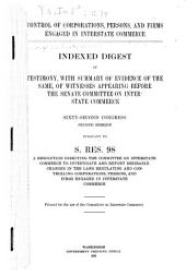 Control of Corporations, Persons, and Firms Engaged in Interstates Commerce: Hearings ... 62d Cong., Pursuant to S.Res.98 ...
