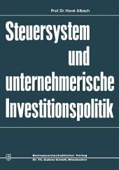 Steuersystem und unternehmeriesche Investitionspolitik