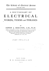 A Dictionary of Electrical Words, Terms and Phrases: Volume 2