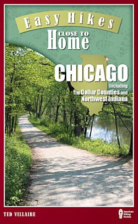 Easy Hikes Close to Home  Chicago PDF