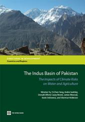 The Indus Basin of Pakistan: The Impacts of Climate Risks on Water and Agriculture