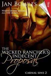 The Wicked Rancher's Indecent Proposal [Carnal Sins 2]