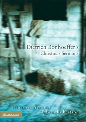 Dietrich Bonhoeffer s Christmas Sermons
