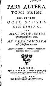 Annales mundi, sive Chronicon universale secundum optimas chronologorum epochas, ab orbe condito ad annum Christi 1663 perductum: Volume 2