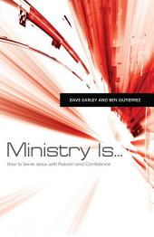 Ministry Is . . .