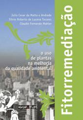Fitorremediação: O uso de plantas na melhoria da qualidade ambiental