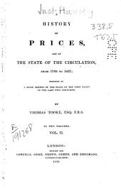 A History of Prices and of the State of the Circulation from 1793 to 1837 ; Preceded by a Brief Sketch of the State of the Corn Trade in the Last Two Centuries: Volume 2