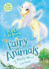 Poppy the Pony: Fairy Animals of Misty Wood
