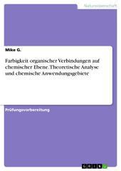 Farbigkeit organischer Verbindungen auf chemischer Ebene. Theoretische Analyse und chemische Anwendungsgebiete