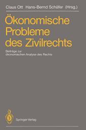 Ökonomische Probleme des Zivilrechts: Beiträge zum 2. Travemünder Symposium zur ökonomischen Analyse des Rechts, 21.–24. März 1990