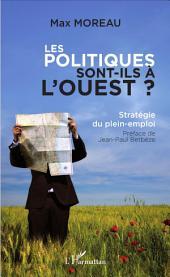 Les politiques sont-ils à l'ouest ?: Stratégie du plein-emploi