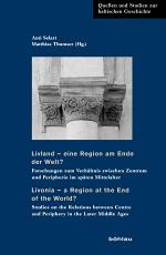 Livland – eine Region am Ende der Welt? / Livonia – a Region at the End of the World?