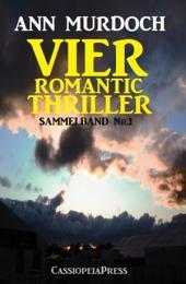 Vier Romantic Thriller: Sammelband: Ausgabe 1
