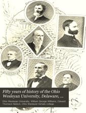 Fifty Years of History of the Ohio Wesleyan University, Delaware, Ohio: 1844-1894