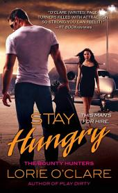 Stay Hungry: The Bounty Hunters
