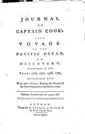 Journal of Captain Cook's Last Voyage to the Pacific Ocean, on Discovery: Performed in the Years 1776, 1777, 1778, 1779, Illus. with Cuts, and a Chart, Shewing the Tracts of the Ships Employed ...
