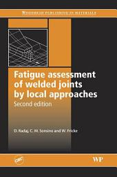 Fatigue Assessment of Welded Joints by Local Approaches: Edition 2