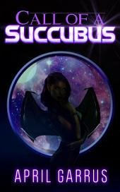 Call of a Succubus
