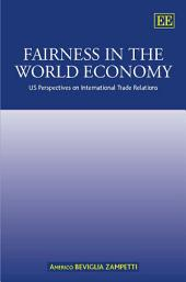 Fairness in the World Economy: US Perspectives on International Trade Relations