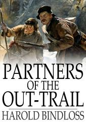 Partners of the Out-Trail: Or, Dearham's Inheritance