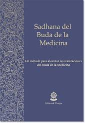 Sadhana del Buda de la Medicina: Un método para alcanzar las realizaciones del Buda de la Medicina