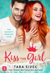 Kiss the Girl: The Naughty Princess Club