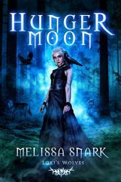 Hunger Moon: Loki's Wolves Book #2