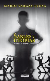 Sables y utopías: Visiones de América Latina