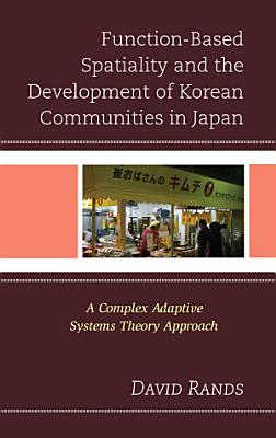 Function Based Spatiality and the Development of Korean Communities in Japan PDF