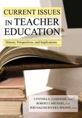 Current Issues in Teacher Education: History, Perspectives, and Implications