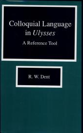 Colloquial Language in Ulysses: A Reference Tool