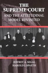 The Supreme Court And The Attitudinal Model Revisited Book PDF