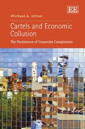Cartels and Economic Collusion: The Persistence of Corporate Conspiracies