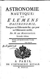 Astronomie nautique ou Elémens d'astronomie, tant pour un observatoire fixe, que pour un observatoire mobile
