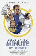 Leeds United Minute by Minute
