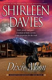 Dixie Moon: Redemption Mountain Historical Western Romance