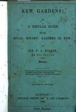 Kew Gardens  Or  A Popular Guide to the Royal Botanic Gardens of Kew PDF