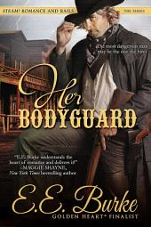 Her Bodyguard: Steam! Romance and Rails