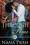 Love Through Time ~ Revised Edition