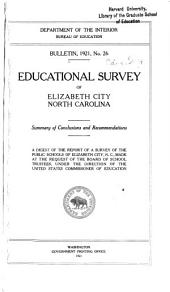 Educational Survey of Elizabeth City, North Carolina: Summary of Conclusions and Recommendations : a Digest of the Report of a Survey of the Public Schools of Elizabeth City, N.C., Made at the Request of the Board of School Trustees Under the Direction of the Commissioner of Education