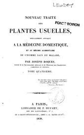 Nouveau traité des plantes usuelles: spécialement appliqué à la médecine domestique, et au régime alimentaire de l'homme sain ou malade
