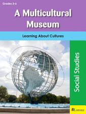 A Multicultural Museum: Learning About Cultures