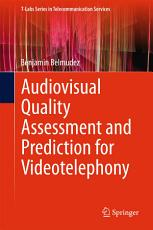 Audiovisual Quality Assessment and Prediction for Videotelephony PDF
