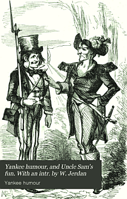 Yankee humour  and Uncle Sam s fun  With an intr  by W  Jerdan
