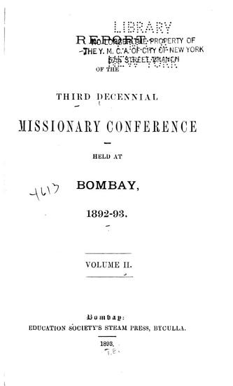 Report of the Third Decennial Missionary Conference Held at Bombay  1892 1893 PDF