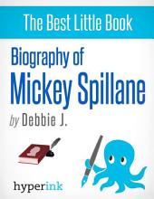 Biography of Mickey Spillane
