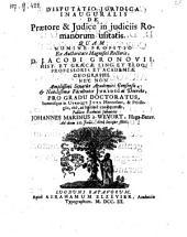 Disputatio ... de praetore et judice in judiciis Romanorum usitatis