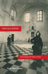 Virtually Jewish: Reinventing Jewish Culture in Europe