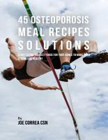 45 Osteoporosis Meal Recipe Solutions  Start Eating the Best Foods for Your Bones to Make Them Strong and Healthy PDF